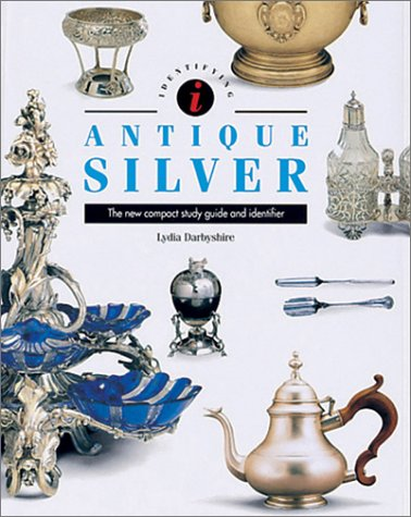 Antique Silver: The New Compact Study Guide and Identifier (Identifying Guide Series)