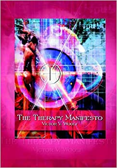The Therapy Manifesto: 95 Treatises on Holodynamic Therapy