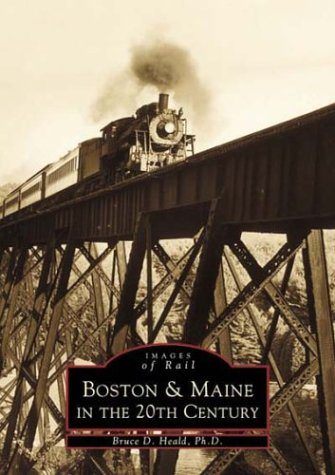 - Boston &  Maine in the 20th Century (Images  of   Rail)