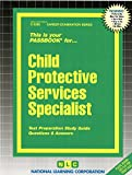Child Protective Services Specialist(Passbooks)