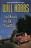 Jackie's Wild Seattle, Will Hobbs, 0380733110