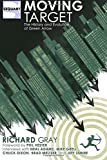 img - for Moving Target: The History and Evolution of Green Arrow book / textbook / text book