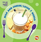 Milk and Cheese/ Leche Y Queso (Find Out About Food/ Conoce La Comida) (Spanish and English Edition)