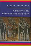A History of the Byzantine State and Society, Warren T. Treadgold, 0804724210
