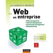 La Boîte à outils du Web en entreprise : Web management, Content management, Community management, Webmastering (BàO La Boîte à Outils) (French Edition)