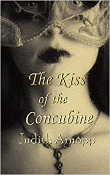 Book The Kiss of the Concubine by Judith Arnopp (5-Nov-2013)