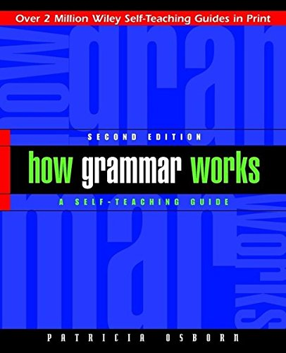 How Grammar Works: A Self-Teaching Guide
