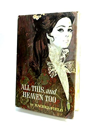 All This, and Heaven Too by Rachel Field