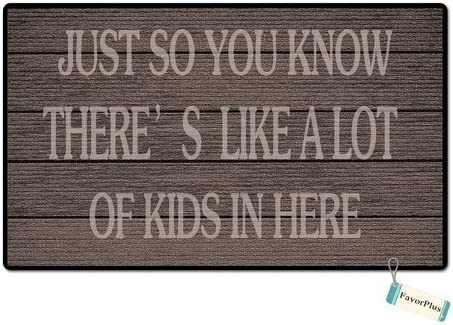 Just So You Know There s Like A Lot of Kids in Here Custom Floor Doormat Floor Door Mat Machine Washable Rug Non Slip Mats Bathroom Kitchen Decor Area Rug 18X30 inch