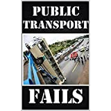 Memes: Public Transport Fails And Disasters: Funny Memes From The Subway, Bus Etc (Plus Bonus Funny Jokes and Memes)