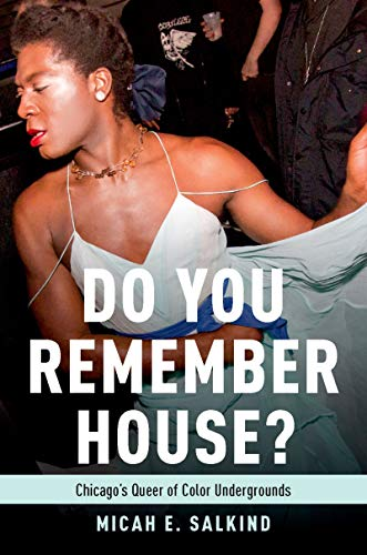 Pdf eBooks Do You Remember House?: Chicago's Queer of Color Undergrounds