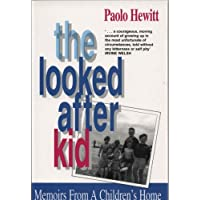 The Looked After Kid: Memoirs from the Children's Home
