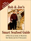 Bob and Joe's Smart Seafood Guide, Bob Marino and Joe D'Alessandro, 0965657124