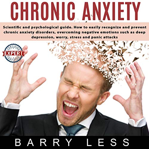 Chronic Anxiety: Scientific and Psychological Guide. How ...