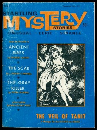 STARTLING MYSTERY STORIES - Volume 3, number 1, whole number 13 - Summer 1969: The Gray Killer; The Scar; Where There's Smoke; Ancient Fires; The Hansom Cab; The Veil of Tanit