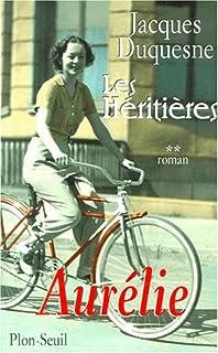 Les héritières : [2] : Aurélie