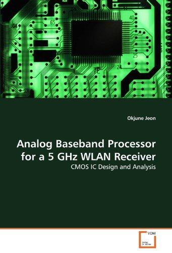 Analog Baseband Processor for a 5 GHz WLAN Receiver: CMOS IC Design and Analysis (Analog Processor)