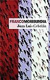 img - for Francomoribunda (Spanish Edition) book / textbook / text book