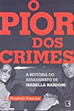 capa de O pior dos crimes: A história do assassinato de Isabella Nardoni
