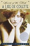 Secrets of the Flesh: A Life of Colette (Ballantine Reader s Circle)