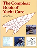 The Compleat Book of Yacht Care, Michael P. Verney, 0911378626