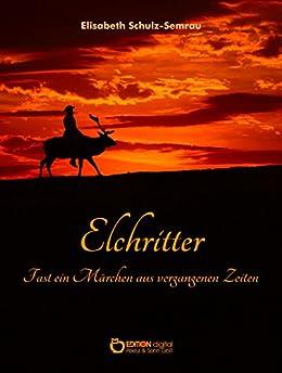 elchritter-fast-ein-mrchen-aus-vergangenen-tagen-german-edition