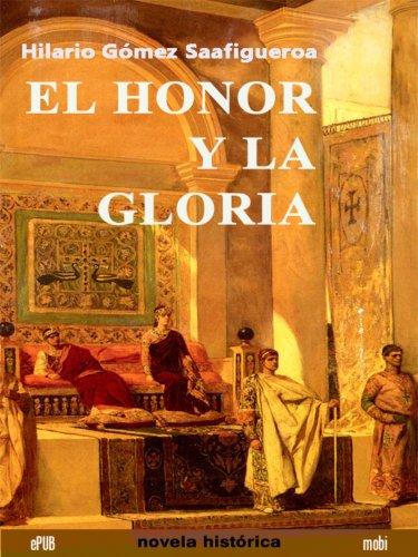 EL HONOR Y LA GLORIA (Spanish Edition)