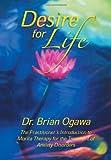 Desire for Life, Brian Ogawa, 1483604489