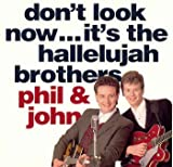 Don't Look Now...It's The Hallelujah Brothers