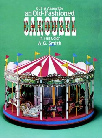Cut & Assemble an Old-Fashioned Carousel in Full Color (Models & Toys)