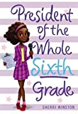 img - for President of the Whole Sixth Grade (President Series) book / textbook / text book