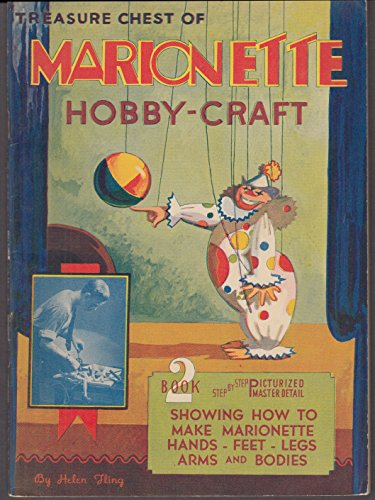 Treasure Chest of Marionette Hobby-Craft Book 2 1937 Hands Feet Legs Arms Bodies