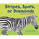Stripes, Spots, or Diamonds: A Book About Animal Patterns (Animal Wise)
