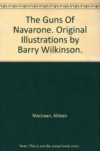 The Guns Of Navarone. Original Illustrations by Barry Wilkinson.