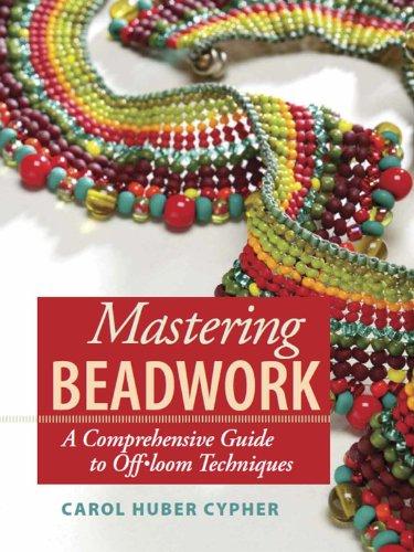 Beadwork Loom (Mastering Beadwork)