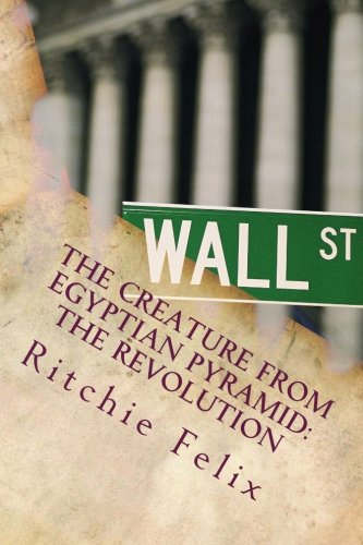 Book: The Creature from Egyptian Pyramid - The Revolution - The Spirit of Tahrir Square by Ritchie Felix