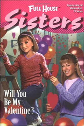 Will You be My Valentine (Full House Sisters)