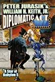 Diplomatic Act, Peter Jurasik and William H. Keith, 0671877887