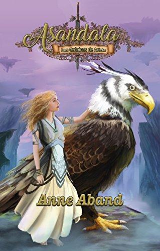 Asandala: Las Crónicas de Aricia de [Aband, Anne]