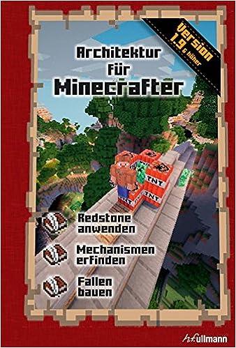 Minecraft Architektur Für Minecrafter Amazoncom Books - Minecraft redstone hauser bauen