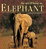 img - for The Art of Being An Elephant book / textbook / text book
