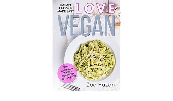 Vegan: The Essential Italian Cookbook for Vegans (English Edition) eBook: High Cedar Press: Amazon.es: Tienda Kindle