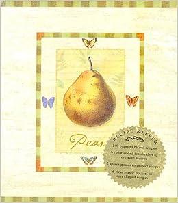 Pear: Recipe Binder: Walter Weber: 9780785339816: Amazon com: Books