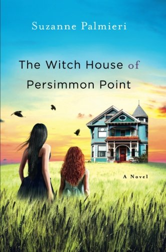 The Witch House of Persimmon Point: A Novel