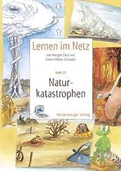 Lernen im Netz - Heft 31: Naturkatastrophen: Fächerübergreifende Arbeitsreihe mit dem Schwerpunkt Sachunterricht