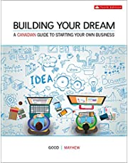 Building Your Dream: A Canadian Guide to Starting Your Own Business