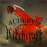 Audrey's Guide to Witchcraft, Book 1