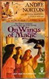 On Wings of Magic, Andre Norton and Patricia Matthews, 0812508289