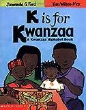 K Is for Kwanzaa, Juwanda G. Ford, 0439560713