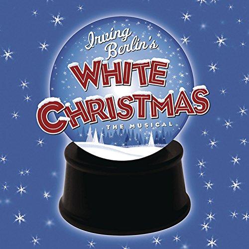 Irving Berlin's White Christmas A White Christmas Show
